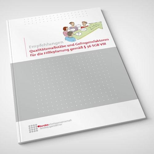 Qualitätsmaßstäbe und Gelingensfaktoren für die Hilfeplanung gem. § 36 SGB VIII
